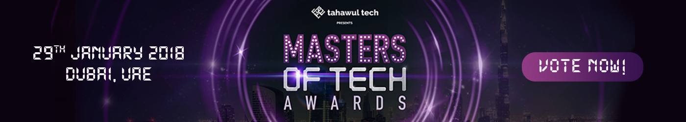 Tahawul Tech presents | Master Of Tech | 29 January 2018 | Dubai | UAE | VOTE NOW