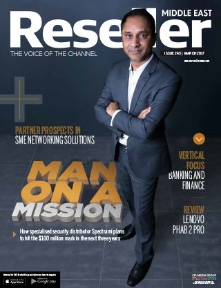 Reseller Middle East   March 2017   Issue 243   Man on a mission