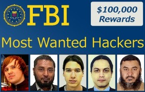 FBI offering 100000 reward for information on Most Wanted Hackers