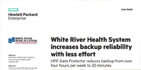 White River Health System increases backup reliability with less effort
