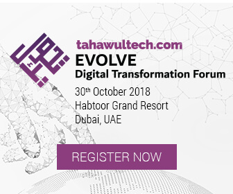 tahawultech.com | Evolve Digital Transformation Forum | 30th October 2018 | Habtoor Grand Resort, Dubai, UAE