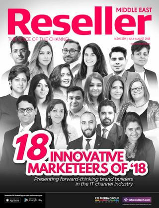 Reseller Middle East | August 2018 | 18 Innovative Marketeers of 2018